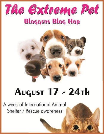 Extreme Pet Bloggers Hop for Animal Shelter and Rescue Awareness