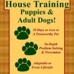 """Everything You Need to Know About House Training Puppies and Adult Dogs""  Book Review/Blog Hop/Treasure Hunt Giveaway!"